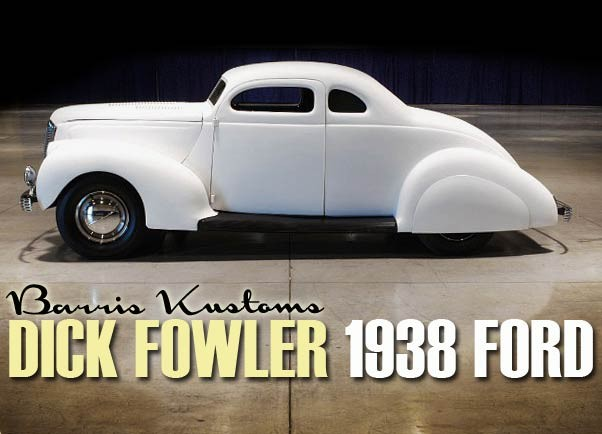 Barris Dick Fowler 38 Ford