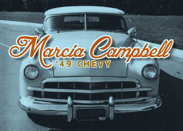 Marcia Campbell 49 Chevy