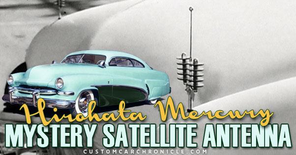 Hirohata Merc Mystery Antenna - Custom Car Chronicle