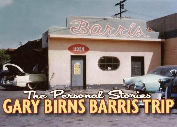 Gary Birns Barris Trip