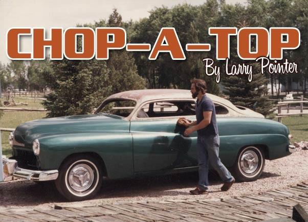 Chop A Top Custom Car Chroniclecustom Car Chronicle