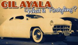Gil Ayala on Restyling